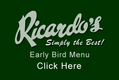 Ricardo's Restaurant Early Bird Menu